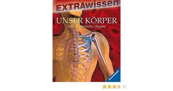 Unser Körper: Skelett, Muskeln, Organe EXTRAwissen: Amazon.de: Hans ...
