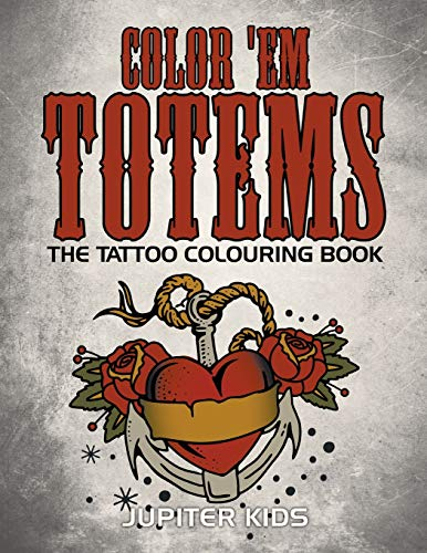Color 'em totems: the tattoo colouring book