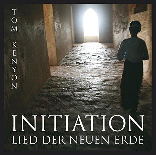 Initiation - Lied der Neuen Erde. Eine Reise ins Neue Bewusstsein