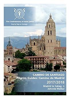 Camino de Madrid Guidebook: Pilgrim Guides: Madrid to Sahagún (CAMINO DE SANTIAGO) by [Walker, Johnnie, Schneider, Angelika ]
