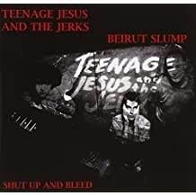 Shut Up and Bleed by Teenage Jesus and The Jerks (2008-07-21)