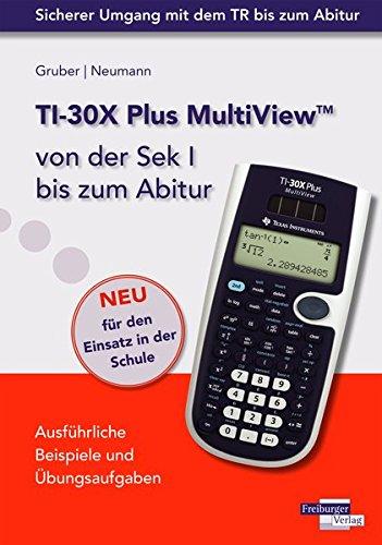 TI-30X Plus MultiView von der Sek I bis zum Abitur