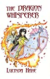 The Dragon Whisperer (The Dragonsdome Chronicles Book 1) by Lucinda Hare
