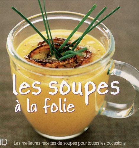 Les soupes à la folie par Alice Delvaille