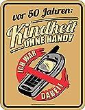 RAHMENLOS Original Blechschild zum 50. Geburtstag: Kindheit ohne Handy, ich war dabei! Vor 50 Jahren.