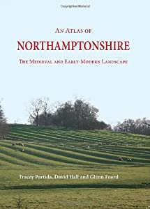 An Atlas of Northamptonshire