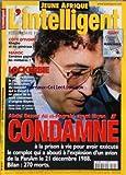 JEUNE AFRIQUE L'INTELLIGENT [No 2091] du 06/02/2001 - ABDEL BASSET ALI EL-MEGRAHI - AGENT LIBYEN CONDAMNE A LA PRISON POUR L'EXPLOSION D'UN AVION DE LA PANAM - COTE D'IVOIRE - GBAGBO ET LES GENERAUX - MAROC - COMBIEN GAGNENT LES MILITAIRES - LE NOUVEAU PRESIDENT BACHAR EL-ASSAD - JOHN AGYEKUM KUFUOR SUCCESSEUR DE RAWLINGS - ETATS-UNIS - CLINTON - ISRAEL ET PALESTINE - L'INTIFADA - SYRIE - BACHAR ET ASSAD - MONGI BOUSNINA - AFRIQUE SUBSAHARIENNE - RD CONGO - LES MINES DE...