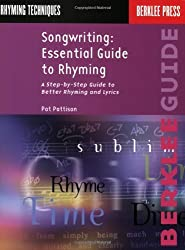 Songwriting: Essential Guide to Rhyming: A Step-by-Step Guide to Better Rhyming and Lyrics (Songwriting Guides) by Pattison, Pat (1991) Paperback