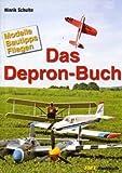 Das Depron-Buch: Modelle. Bautipps. Fliegen von Bicher. Mario (2008) Broschiert