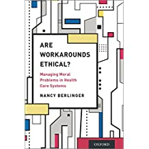 Are Workarounds Ethical?: Managing Moral Problems in Health Care Systems (English Edition)