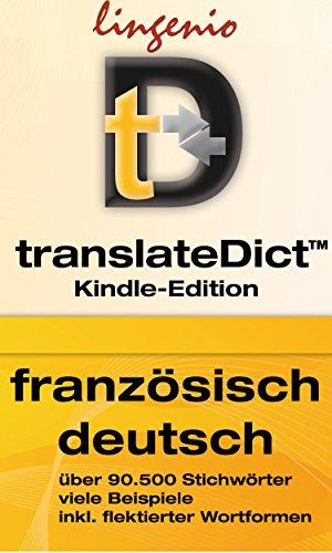 translateDictTM: Lingenio Wörterbuch Französisch-Deutsch: Direktes Nachschlagen von Wörtern aus Ihrem Amazon Kindle heraus