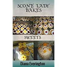 Scone Lady Bakes Sweets (English Edition)