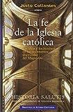 La fe de la Iglesia católica: Las ideas y los hombres en los documentos doctrinales del Magisterio (NORMAL) de Justo Collantes (1 dic 2001) Tapa blanda