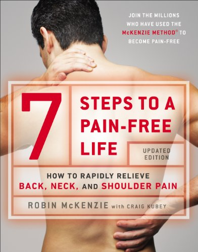 7 Steps to a Pain-Free Life: How to Rapidly Relieve Back, Neck, and Shoulder Pain (English Edition)