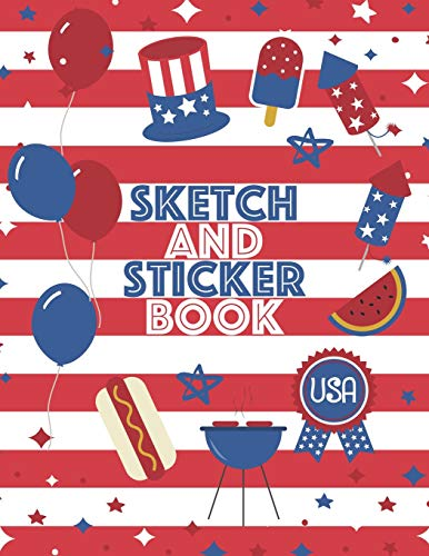 Sketch and Sticker Book: For Kids   Fun Patriotic Cookout Theme   For sketching, drawing and collecting stickers   Perfect for Memorial Day, 4th of July and Labor Day