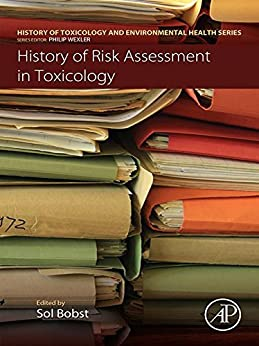 History Of Risk Assessment In Toxicology (history Of Toxicology And Environmental Health) por Sol Bobst epub