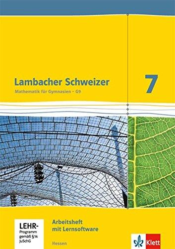 Lambacher Schweizer Mathematik 7 - G9. Ausgabe Hessen: Arbeitsheft plus Lösungsheft und Lernsoftware Klasse 7 (Lambacher Schweizer. Ausgabe für Hessen ab 2013)