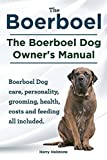 Boerboel. The Boerboel Dog Owners Manual. Boerboel Dog care, personality, grooming, health, costs and feeding all includ