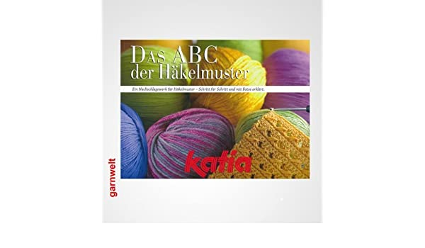 Katia Das ABC der Häkelmuster: Amazon.de: Küche & Haushalt