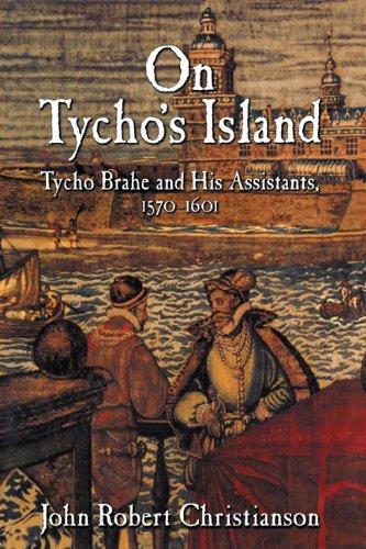 On Tycho's Island Hardback: Tycho Brahe and His Assistants, 1570-1601 por Christianson