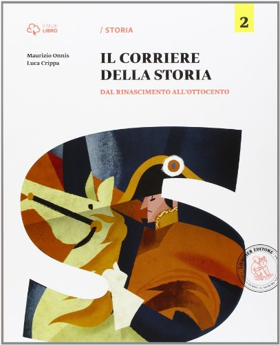 Corriere della storia. Per la Scuola media. Con e-book. Con espansione online: 2