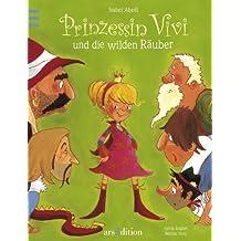 Prinzessin Vivi und die wilden Räuber: Ein Bilderbuch mit echten Briefen