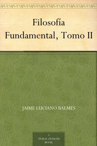 Filosofía Fundamental, Tomo II (Spanish Edition)