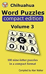 Chihuahua Word Puzzles Compact Edition Volume 3: 100 nine-letter puzzles in a compact format