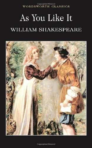 As You Like It (Wordsworth Classics) of William Shakespeare New Edition on 07 June 1993