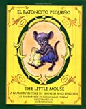 Image de El Ratoncito Pequeno/the Little Mouse: A Nursery Rhyme in Spanish and English