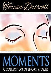 Moments : A collection of short stories