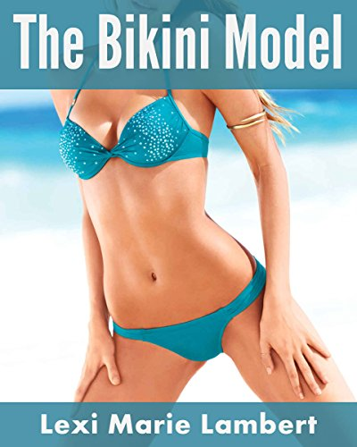 The Bikini Model: Lesbian Erotica Quickies Featuring Beautiful Women and Explicit Sex (English Edition)
