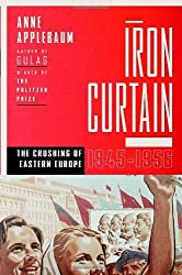 Iron Curtain: The Crushing of Eastern Europe, 1944-1956 by Anne Applebaum (2012-10-30)