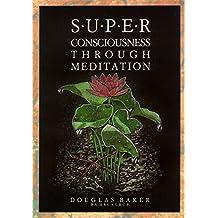Superconsciousness Through Meditation (English Edition)