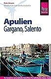 Reise Know-How Apulien, Gargano, Salento: Reiseführer für individuelles Entdecken