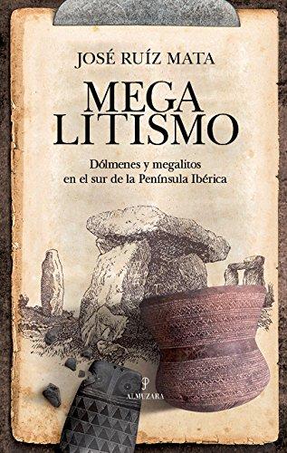 Megalitismo (Historia) por José Ruiz Mata