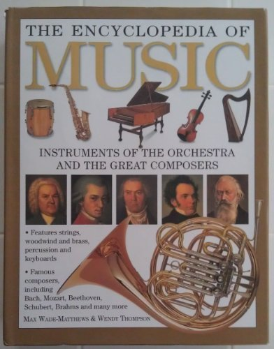 The Encyclopedia Of Music Instruments Of The Orchestra And The Great Composers by Max Wade-Matthews (2005-08-01)