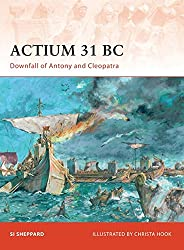 Actium 31 BC: Downfall of Antony and Cleopatra (Campaign, Band 211)