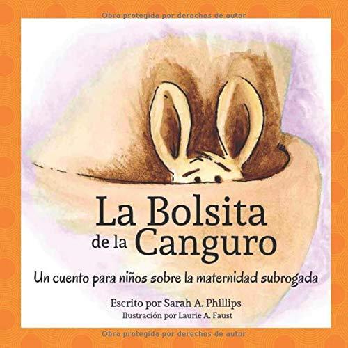 La Bolsita de la Canguro: Un cuento para niños sobre la maternidad subrogada