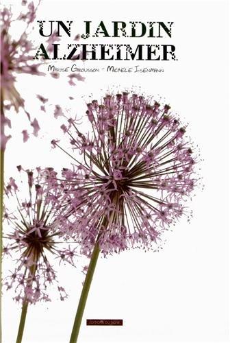Un Jardin, Alzheimer
