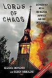Lords of Chaos: Satanischer Metal: Der blutige Aufstieg aus dem Untergrund - Michael Moynihan, Didrik Soderlind