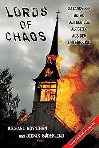 Lords of Chaos: Satanischer Metal: Der blutige Aufstieg aus dem Untergrund (Lord Of The)