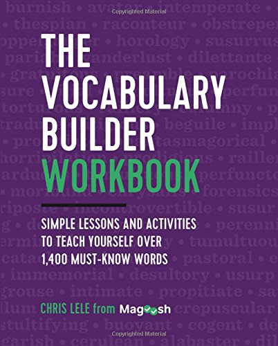 The Vocabulary Builder Workbook: Simple Lessons and Activities to Teach Yourself Over 1,400 Must-Know Words por Chris Lele
