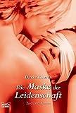 Die Maske der Leidenschaft (Allgemeine Reihe. Bastei Lübbe Taschenbücher) - Daria Charon