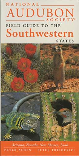 National Audubon Society Regional Guide to the Southwestern States: Arizona, New Mexico, Nevada, Utah (National Audubon Society Field Guides)