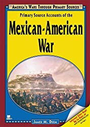 Primary Source Accounts of the Mexican-American War (America's Wars Through Primary Sources)