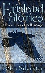 Frisland Stories: Eleven Tales of Folk Magic