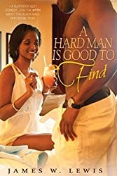 A Hard Man Is Good To Find