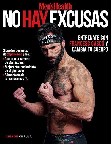 No hay excusas: Entrénate con Francesc Gascó y cambia tu cuerpo por Francesc Gascó
