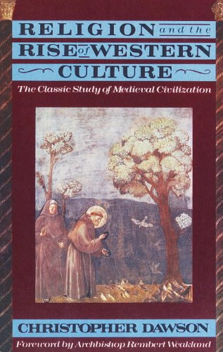 Religion and the Rise of Western Culture: The Classic Study of Medieval Civilization (English Edition) par Christopher Dawson